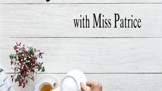 Afternoon Tea with Miss Patrice